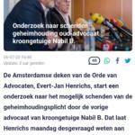 Onderzoek Naar Schenden Geheimhouding Oud-Advocaat Kroongetuige Nabil B.