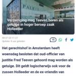 Verdediging Mag Teeven Horen Als Getuige In Hoger Beroep Zaak Holleeder