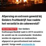 Afpersing En Extreem Geweld Bij Gelders Fruitbedrijf: Hoe Raakte Het Verzeild In De Cokewereld?