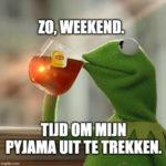 Weekend ?