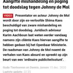 Aangifte Mishandeling En Poging Tot Doodslag Tegen Johnny De Mol